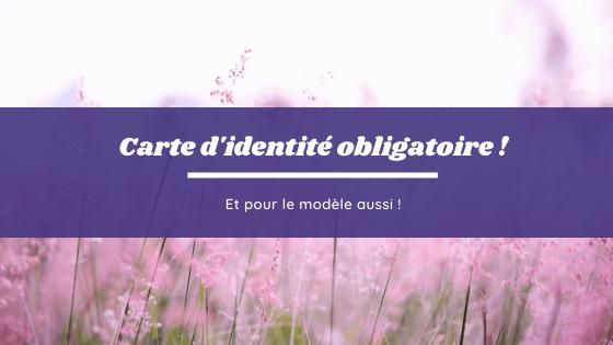 Carte d'identité obligatoire pour le modèle et la candidate